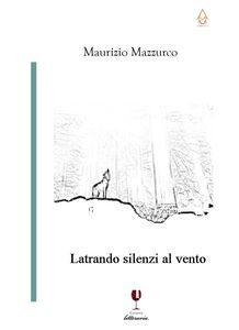 MaurizioMazzurco_Latrando